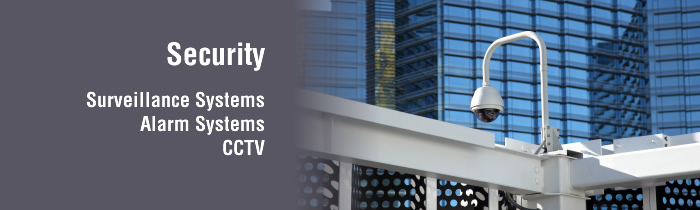 Security - surveillance systems, alarm systems, CCTV