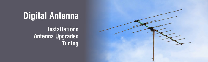Digital Antenna - installations, upgrades, tuning